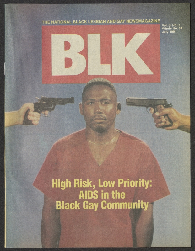 """BLK magazine cover featuring image of an African American man with guns pointed at both sides of his head, one held by a white hand and one held by a black hand with the tagline """"High Risk, Low Priority: AIDS in the Black Gay Community"""""""