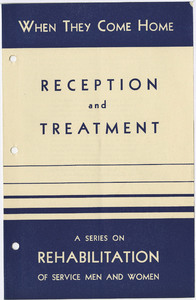 """""""When They Come Home: Reception and Treatment, A Series on Rehabilitation of Service Men and Women"""""""
