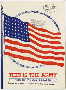 """Cover of theater program for """"This is the Army"""" at The Broadway Theatre. Cover illustration is an American flag; text: Buy U.S. War Savings Bonds; United we stand"""