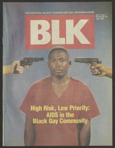 "BLK magazine cover featuring image of an African American man with guns pointed at both sides of his head, one held by a white hand and one held by a black hand with the tagline ""High Risk, Low Priority: AIDS in the Black Gay Community"""