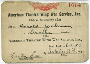 American Theatre Wing War Service, Inc. This is to certify that Mr. Harold Jackman is a service member of the American Theatre Wing War Service, Inc. Dues Paid to 6-1-43 by Antoinette[?] Perry Officer Leila Lee Countersigned